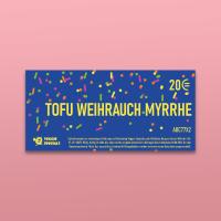 Gutschein »Tofu Weihrauch Myrrhe«