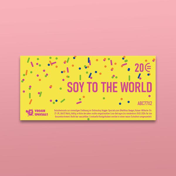 Gutschein »Soy To The World«